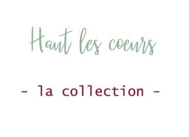 Haut les coeurs – La collection