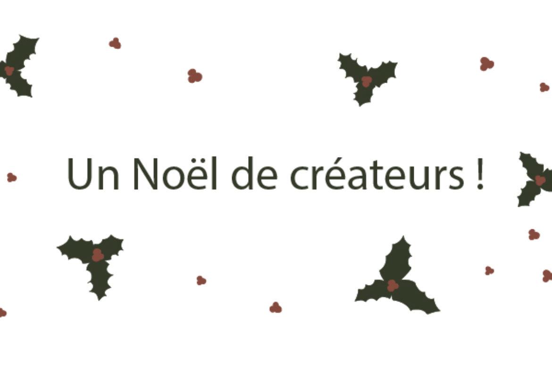 Un Noël de créateurs !